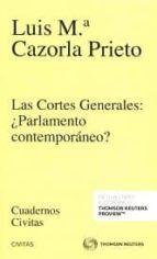 las cortes generales ¿parlamento contemporáneo?-luis maria cazorla prieto-9788491358381
