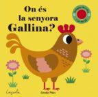 on és la senyora gallina? textures-ingela p. arrhenius-9788491371281
