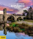 los mejores destinos del románico en españa jaime cobreros 9788491581581