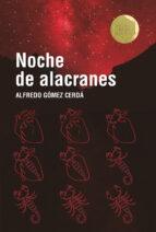 noche de alacranes alfredo gomez cerda 9788491825081