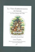 la vida sobrehumana de gesar: la gran epopeya del tibet-alexandra david-neel-lama yongden-9788492393381