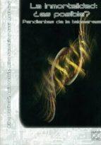 la inmortalidad: ¿es posible?. pendientes de la telomerasa-9788492509881