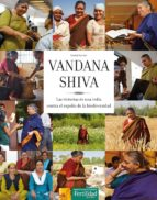 vandana shiva, las victorias de una india contra el expolio de la biodiversidad lionel astruc 9788493828981