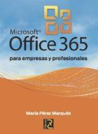 microsoft office 365 para empresas y profesionales maria perez marques 9788494072581