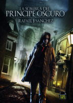 la sombra del principe oscuro-rafael j. sanchez-9788494336881
