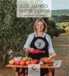 cocinando entre olivos-ana maria gutierrez-9788494618581