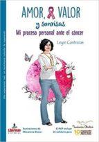 amor, valor y sonrisas: mi proceso personal ante el cancer leyre contreras jimenez 9788494659881