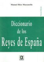 diccionario de los reyes de españa-manuel rios mazcarelle-9788495414281