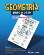 geometria paso a paso (vol. i): elementos de geometria metrica ys us aplicaciones en arte, ingenieria y construccion-alvaro rendon gomez-9788495447081