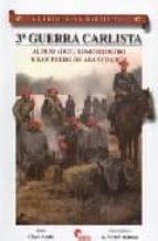 guerreros y batallas 35. 3ª guerra carlista. alpens (1873). somor rostro y san pedro de abanto (1874)-cesar alcala-9788496170681