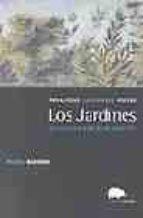 los jardines: paisajistas jardineros poetas michel baridon 9788496258181