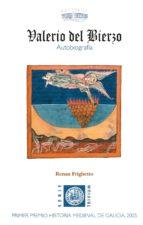 valerio del bierzo: autobiografia (ed. bilingüe castellano, latin )-renan frighetto-9788496259881