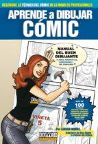 aprende a dibujar comic (4ª ed.)-9788496706781