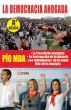 la democracia ahogada-pio moa-9788496840881