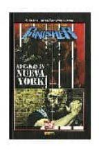 punisher: no caigas en nueva york (contiene marvel knights punish er vol. 3, 1 6 usa) garth ennis 9788496874381