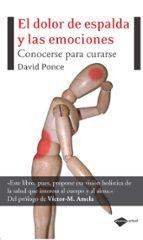 el dolor de espalda y las emociones: conocerse para curarse david ponce 9788496981881