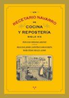 un recetario navarro de cocina y reposteria siglo xix fernando serrano larrayoz 9788497045681