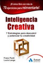 inteligencia creativa: 7 estrategias para descubrir y potenciar t u creatividad franc ponti lucia langa 9788497354981
