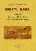 guia cicerone de la inmortal gerona (ed. facsimil) enrique claudio girbal 9788497616881