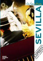 sevilla (guia viva express) 2009 9788497768481