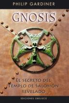 gnosis, el secreto del templo de salomon-philip gardiner-9788497774581