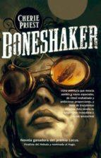 boneshaker (ebook) cherie priest 9788498009781
