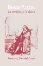 la certeza y la duda-francisco diez del corral-9788498216981