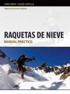 raquetas de nieve: manual practico xavi gros luisa capilla 9788498292381
