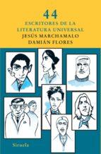 44 escritores de la literatura universal jesus marchamalo 9788498413281