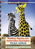 realizar figuras con materiales reciclados para niños-ingrid wurst-9788498741681