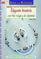 elegante bisutería con hilo mágico de aluminio ingrid moras 9788498743081