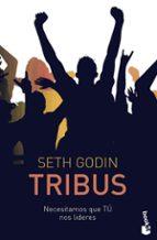 tribus: necesitamos que tu nos lideres seth godin 9788498754681