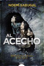 al acecho (xxxi premio de novela felipe trigo)-noemi g. sabugal-9788498778281