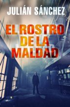 el rostro de la maldad (ebook)-julian sanchez-9788499181981