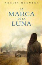 la marca de la luna (ebook)-amelia noguera-9788499188881