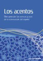 los acentos: para aprender las normas y usos de la acentuacion de l español pilar ciruelo 9788499210681