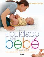 el cuidado del bebé de 0 a 1 años frances williams 9788499282381