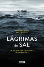 lagrimas de sal: la historia del medico de lampedusa pietro bartolo lidia tilotta 9788499927381