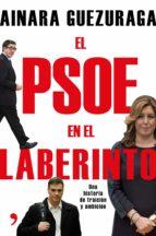 el psoe en el laberinto (ebook) ainara guezuraga 9788499986081