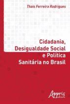 CIDADANIA, DESIGUALDADE SOCIAL E POLÍTICA SANITÁRIA NO BRASIL