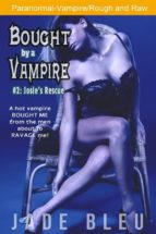 bought by a vampire #2: josie's rescue (ebook)-9788826093581