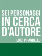 sei personaggi in cerca d'autore (ebook)-luigi pirandello-9788827536681