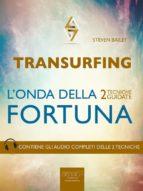 TRANSURFING. L'ONDA DELLA FORTUNA