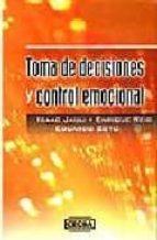 toma de decisiones y control emocional-isaac jauli davila-enrique reig pintado-eduardo soto pineda-9789702402381