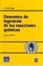 elementos de ingenieria de las reacciones quimicas-h. scott fogler-9789702611981