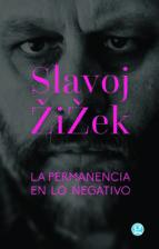 la permanencia en lo negativo-slavoj zizek-9789873847981