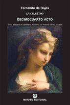 la celestina. decimocuarto acto (texto adaptado al castellano moderno por antonio gálvez alcaide) (ebook)-antonio galvez alcaide-fernando de rojas-cdlap00002681