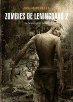 zombies de leningrado 2 : la perspectiva del caníbal (ebook)-javier cosnava-cdlap00008181