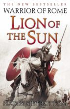 warrior of rome iii: lion of the sun (ebook)-harry sidebottom-9780141952291