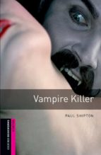vampire killer (obstart: oxford bookworms starters) 9780194234191